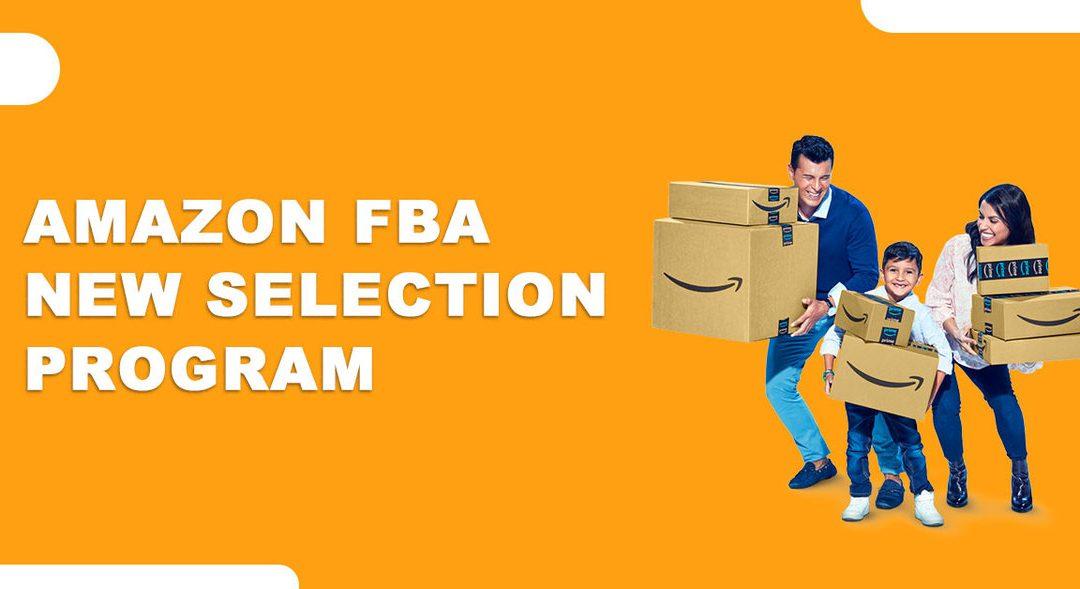 What is Amazon FBA New Selection program?