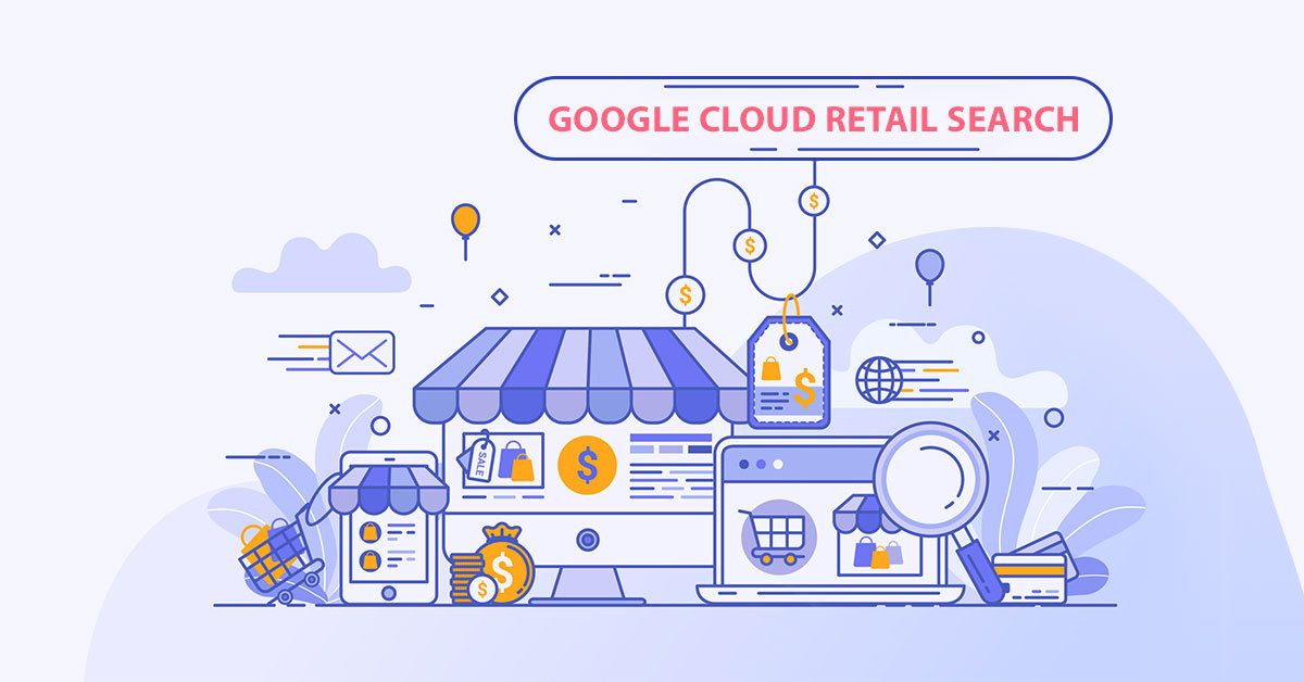 Google introduces Cloud Retail Search