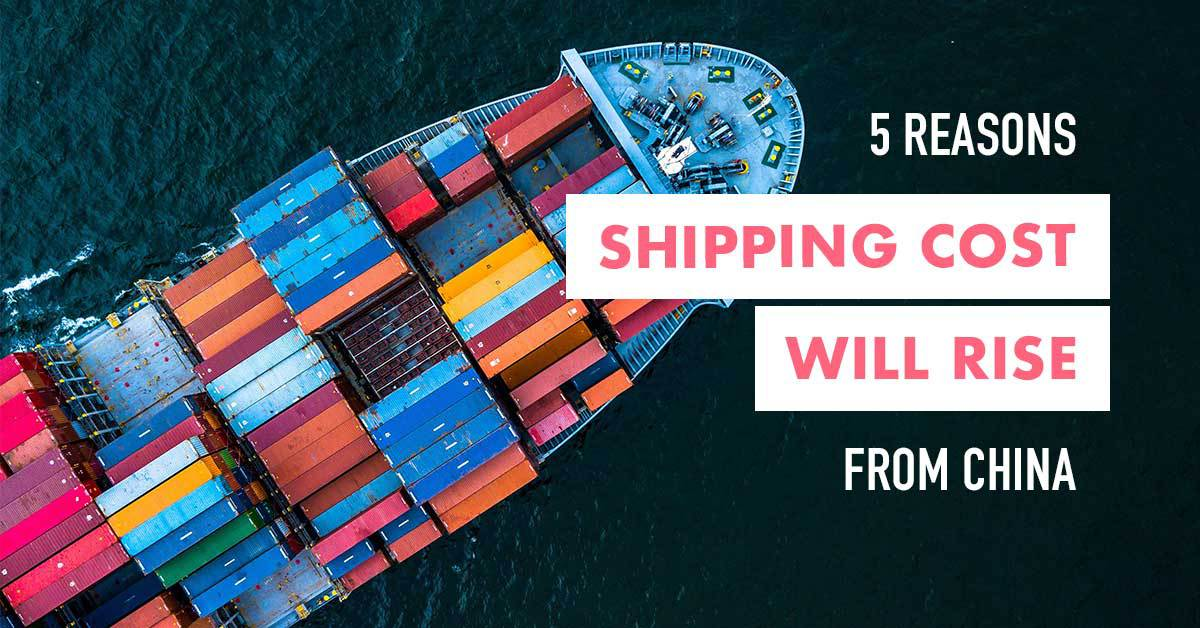 5 main reasons shipping costs from China will continue to rise